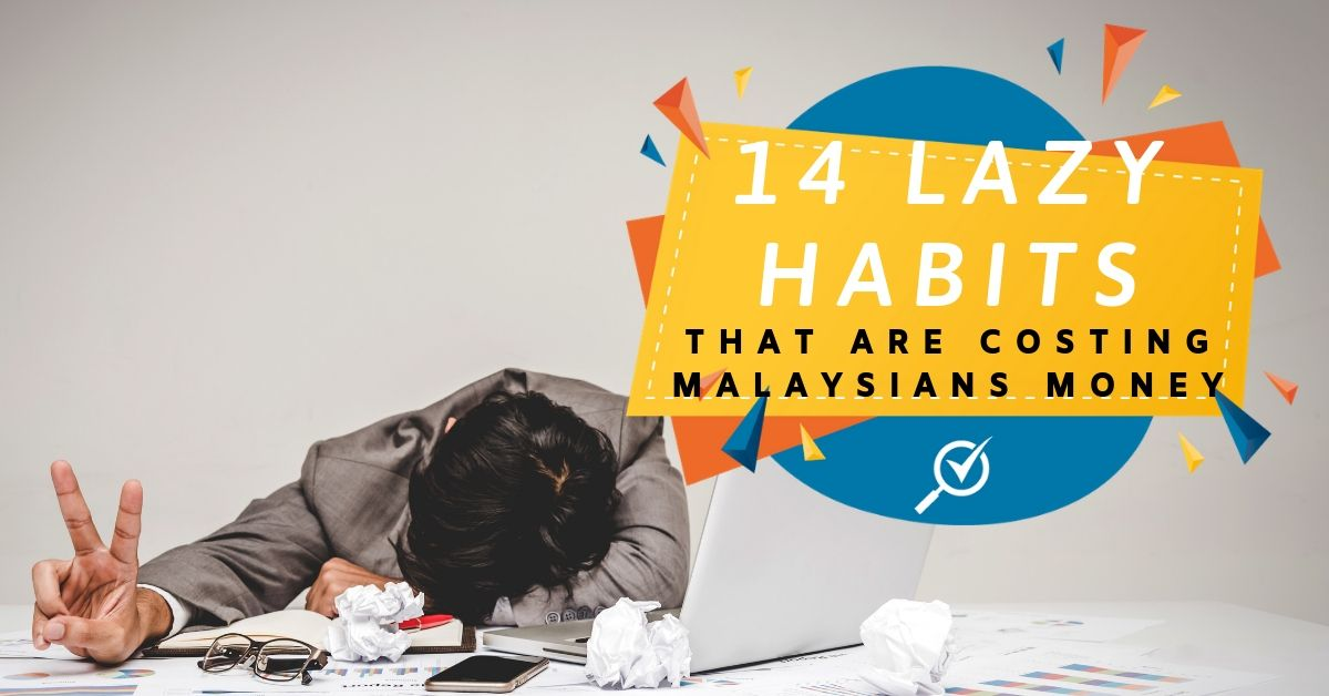 14 Lazy Habits That Are Costing Malaysians Money