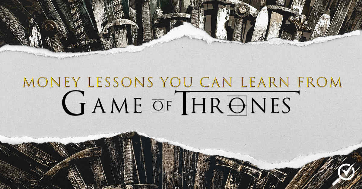 Money Lessons You Can Learn From Game Of Thrones